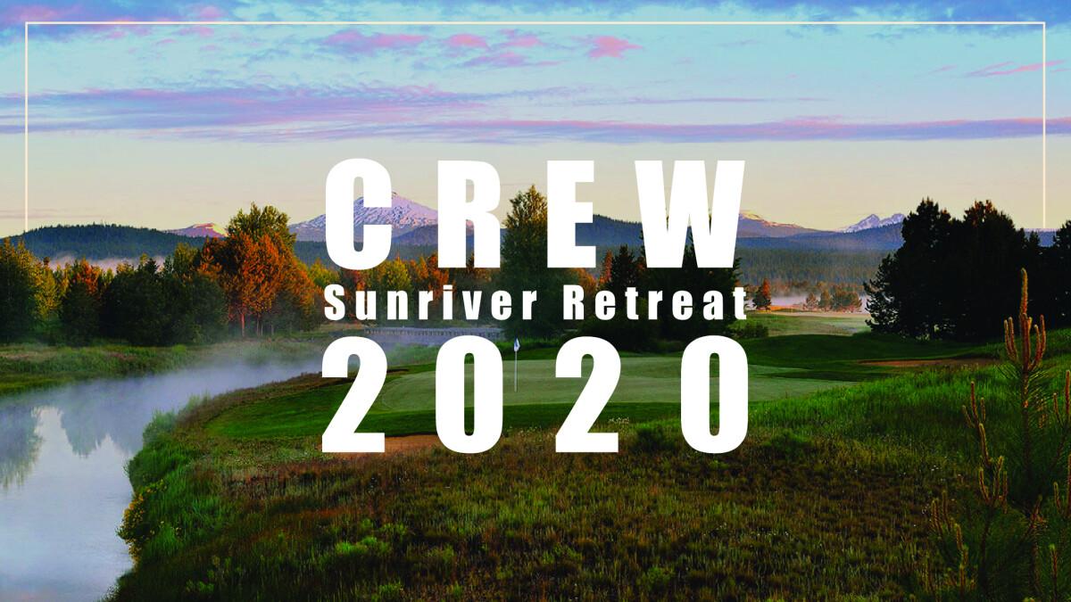 CREW Sunriver Trip 2020