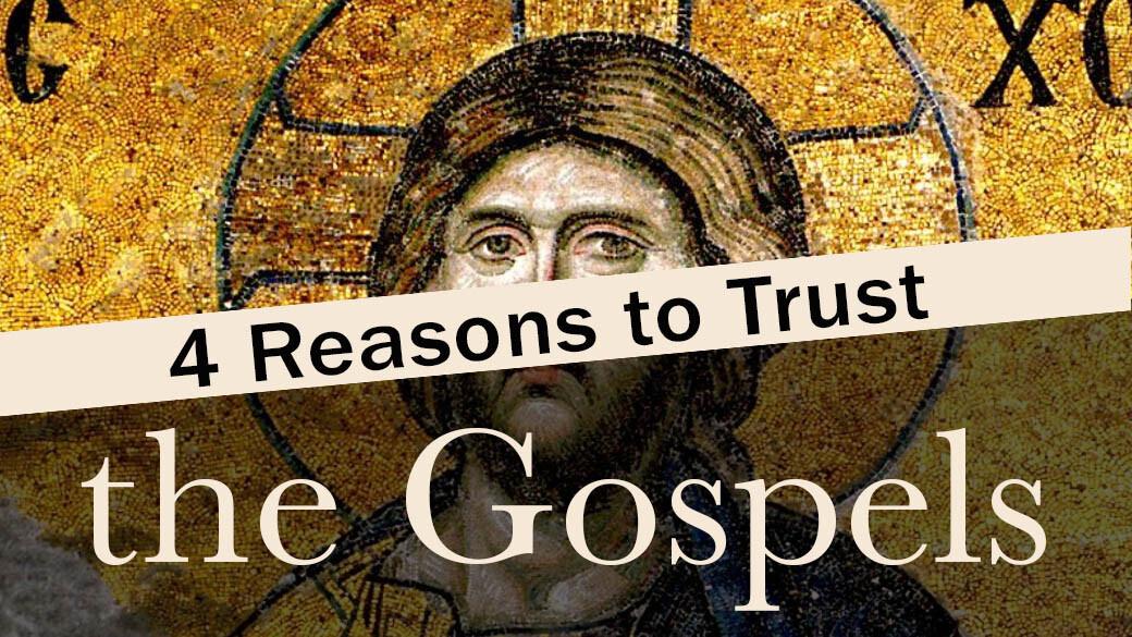 CORE Seminar - 4 Reasons to Trust the Gospels